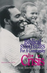 Biblical Strategies For A Community in Crisis: What African Americans Can Do