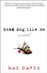 Dead Dog Like Me: A Novel