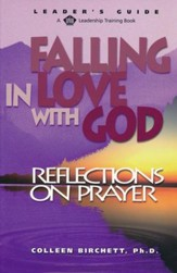 Falling in Love with God: Reflections on Prayer Leader's Guide Edition