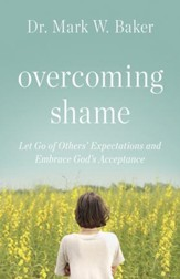 Overcoming Shame: Let Go of Others' Expectations and Embrace God's Acceptance - eBook