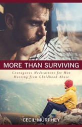 More Than Surviving: Courageous Meditations for Men Hurting from Childhood Abuse - eBook