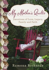 My Mother's Quilts: Devotions of Love, Legacy, Family and Faith - Slightly Imperfect