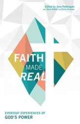 Faith Made Real: Everyday Experiences of God's Power - eBook