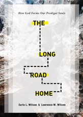The Long Road Home: How God Forms Our Prodigal Souls - eBook