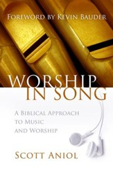 Worship in Song: A Biblical Philosophy of Music and Worship - eBook