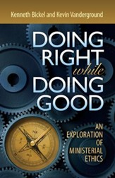 Doing Right while Doing Good: An Exploration of Ministerial Ethics - eBook
