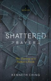Shattered Prayers: The Testing of a Father's Faith - eBook