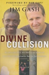 Divine Collision: An African Boy, an American Lawyer, and Their Remarkable Battle for Freedom
