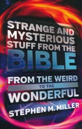 Strange and Mysterious Stuff from the Bible: From the Weird to the Wonderful - Slightly Imperfect