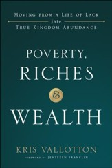 Poverty, Riches and Wealth: Moving from a Life of Lack into True Kingdom Abundance - eBook