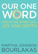 Our One Word: Creating Spiritual Joy and Depth - eBook