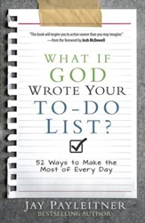 What If God Wrote Your To-Do List?: 52 Ways to Make the Most of Every Day - eBook