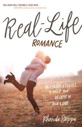 Real-Life Romance: Inspiring Stories to Help You Believe in True Love - eBook