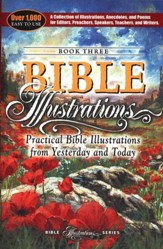 Practical Bible Illustrations from Yesterday & Today