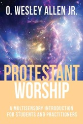 Protestant Worship: A Multisensory Introduction for Students and Practitioners - eBook