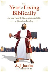 The Year of Living Biblically: One Man's Humble Quest to Follow the Bible as Literally as Possible - eBook