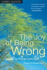 The Joy of Being Wrong: Original Sin Through Easter Eyes - eBook