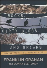 Rocks, Dirty Birds, and Briars: Sowing Truth in a Time of Lies
