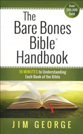 The Bare Bones Bible Handbook: 10 Minutes to Understanding Each Book of the Bible