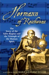 Hermann of Reichenau: The Story of the Salve Regina and the Triumph of the Human Spirit - eBook