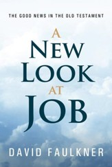 A New Look at Job: The Good News in the Old Testament - eBook