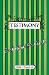 Testimony: Look What God Did! - eBook