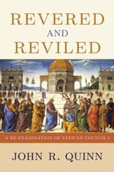 Revered and Reviled: A Re-Examination of Vatican Council I - eBook