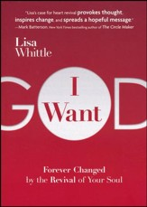 I Want God: Forever Changed by the Revival of Your Soul