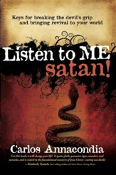 Listen To Me Satan!: Keys for breaking the devil's grip and bringing revival to your world - eBook