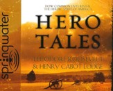 Hero Tales: Unabridged Audiobook on CD