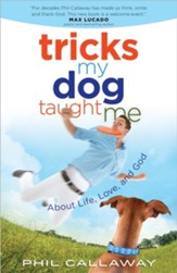 Tricks My Dog Taught Me: About Life, Love, and God - Slightly Imperfect