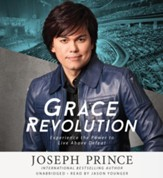 Grace Revolution: Experience The Power To Live Above Defeat Unabridged, 10 CDs