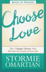 Choose Love Book of Prayers: The Three Simple Choices That Will Alter the Course of Your Life - Slightly Imperfect