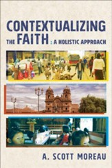 Contextualizing the Faith: A Holistic Approach