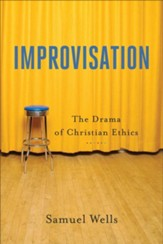 Improvisation, repackaged: The Drama of Christian Ethics