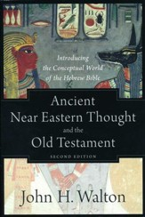 Ancient Near Eastern Thought and the Old Testament, 2nd edition: Introducing the Conceptual World of the Hebrew Bible