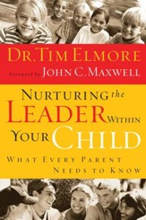 Nurturing the Leader Within Your Child: What Every Parent Needs to Know - eBook