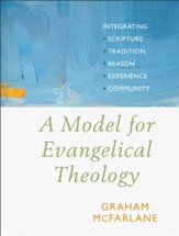 A Model for Evangelical Theology: Integrating Scripture, Tradition, Reason, Experience, and Community