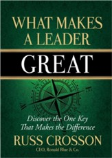 What Makes a Leader Great: Discover the One Key That Makes the Difference