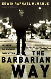 The Barbarian Way: Unleash the Untamed Faith Within - eBook