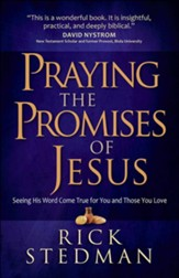 Praying the Promises of Jesus: Seeing His Word Come True for You and Those You Love