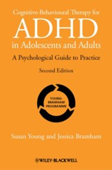 Cognitive-Behavioral Therapy for ADHD in Adolescents and Adults: A Psychological Guide to Practice
