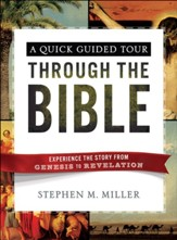 A Quick, Guided Tour Through the Bible: Experience the Story from Genesis to Revelation