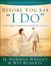 Before You Say I Do®: A Marriage Preparation Guide for Couples