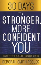 30 Days to a Stronger, More Confident You: Secrets to Bold and Fearless Living (slightly imperfect)