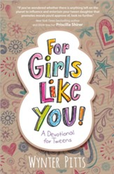 For Girls Like You!: A Devotional for Tweens - Slightly Imperfect