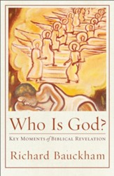 Who Is God?: Key Moments of Biblical Revelation