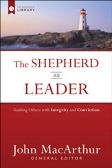 The Shepherd As Leader: Guiding Others with Integrity and Conviction