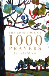 The Lion Book of 1,000 Prayers for Children
