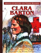 Clara Barton: Courage to Serve